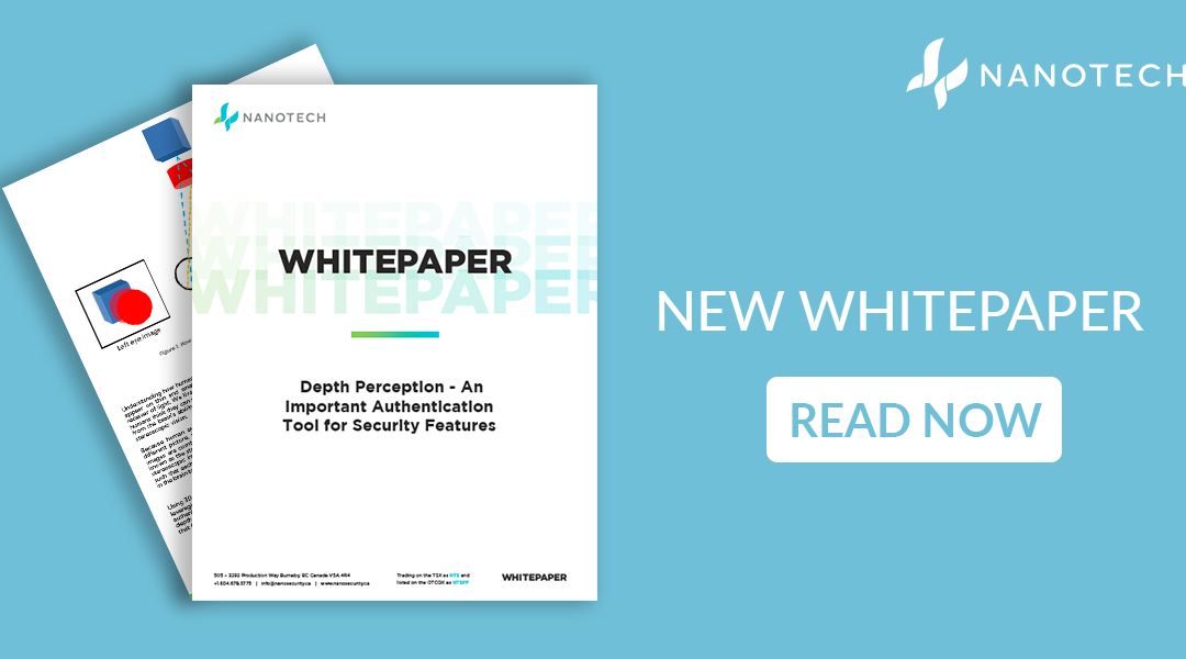 09/17/2020 – Nanotech Publishes Whitepaper on the Importance of Depth in Visual Authentication